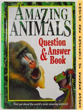 Amazing Animals Question & Answer Book