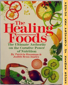 The Healing Foods (The Ultimate Authority On The Curative Power Of Nutrition)