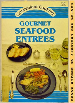 Gourmet Seafood Entrees: Convenient Cooking Series
