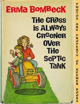 The Grass Is Always Greener Over The Septic Tank