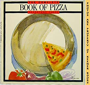 The Complete Book Of Pizza