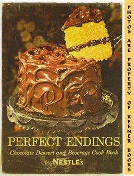 Perfect Endings (Chocolate Dessert And Beverage Cook Book)