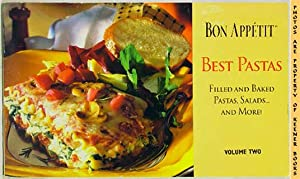Bon Appetit Best Pastas (Filled And Baked Pastas, Salads - And More! - Volume Two)
