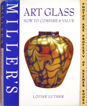 Miller's Art Glass : How To Compare & Value