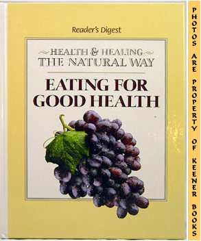 Eating For Good Health (Health And Healing The Natural Way Series)