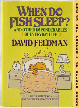 When Do Fish Sleep (And Other Imponderables Of Everyday Life)