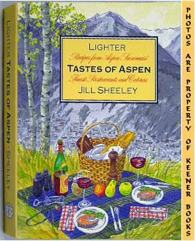 Lighter Tastes of Aspen (Recipes From Aspen/Snowmass' Finest Restaurants And Caterers)