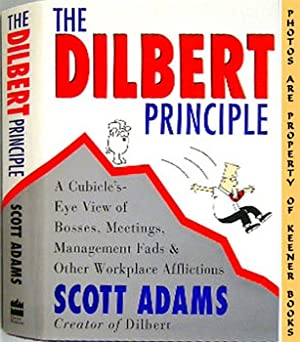 The Dilbert Principle (A Cubicle's - Eye View Of Bosses, Meetings, Management Fads & Other Workpl...