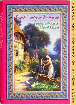 English Countryside Needlepoint (A Treasury Of Over 50 Original Needlepoint Designs)