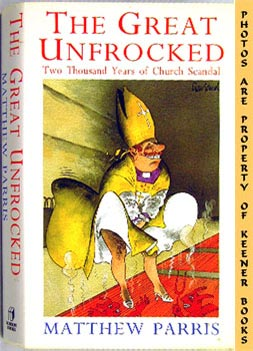 The Great Unfrocked (Two Thousand Years Of Church Scandal)