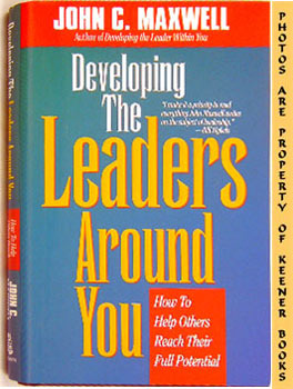 Developing The Leaders Around You (How To Help Others Reach Their Full Potential)