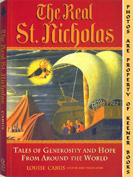 The Real St. Nicholas (Tales Of Generosity And Hope From Around The World)