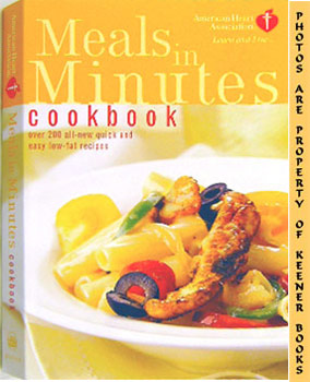American Heart Association Meals In Minutes Cookbook (Over 200 All - New Quick And Easy Low - Fat...