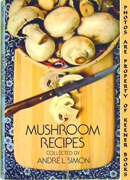 Mushroom Recipes: Simon, Andre L.