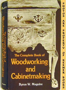 Complete Book Of Woodworking And Cabinetmaking