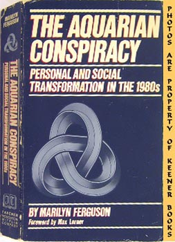 The Aquarian Conspiracy (Personal And Social Transformation: Ferguson, Marilyn (Author)