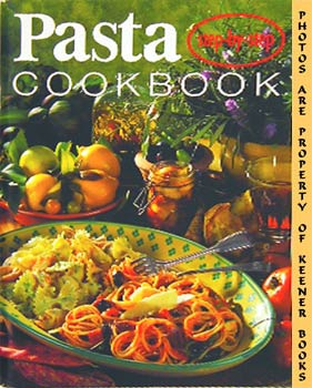 Pasta Cook Book : Step - By - Step: Step - By - Step Series