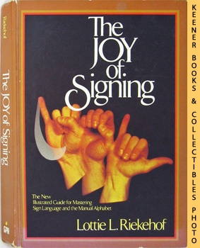 The Joy Of Signing (The New Illustrated: Riekehof, Lottie L.