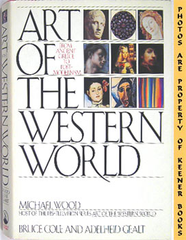 Art Of The Western World (From Ancient Greece To Post - Modernism)