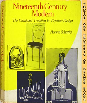 Nineteenth Century Modern (The Functional Tradition In Victorian Design)