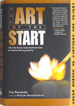 The Art Of The Start (The Time - Tested, Battle - Hardened Guide For Anyone Starting Anything)