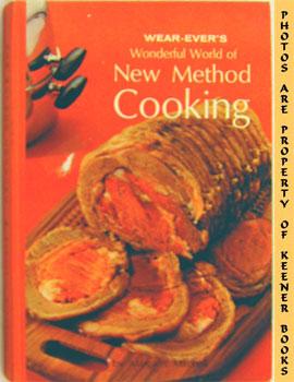 Wear-Ever's Wonderful World Of New Method Cooking: Mitchell, Margaret