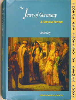 The Jews Of Germany (A Historical Portrait): Gay, Ruth