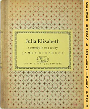 Julia Elizabeth - Limited, Numbered Edition A Comedy In One Act
