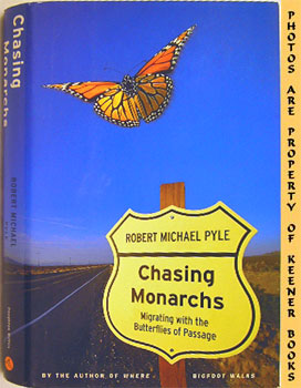Chasing Monarchs (Migrating With The Butterflies Of Passage)