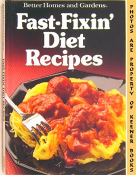 Better Homes And Gardens Fast-Fixin' Diet Recipes