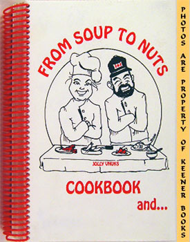 From Soup To Nuts Cookbook And Hysterical: Jolly, Laurie /