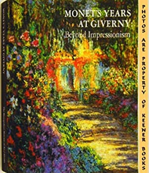 Monet's Years At Giverny (beyond Impressionism)