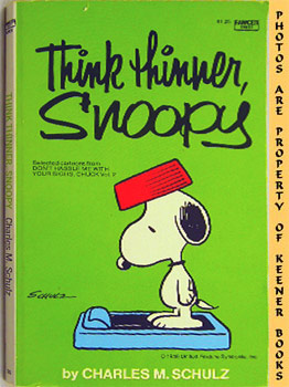Think Thinner, Snoopy (Selected Cartoons From Don't Hassle Me With Your Signs, Chuck Volume 2)