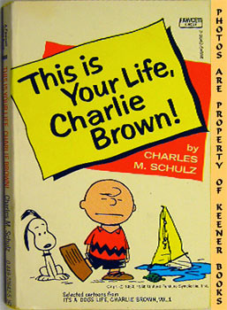 This Is Your Life, Charlie Brown! (Selected Cartoons From It's A Dog Life, Charlie Brown, Volume 1)