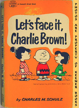 Let's Face It, Charlie Brown! (Selected Cartoons From Go Fly A Kite, Charlie Brown, Volume II)