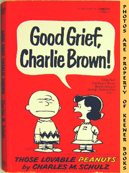 Good Grief, Charlie Brown! (Selected Cartoons From Good Grief, More Peanuts, Volume 1)