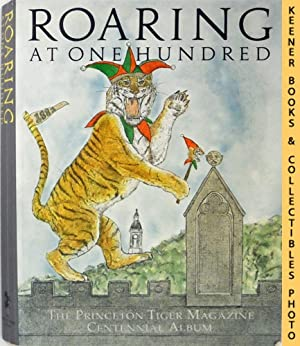 Roaring at One Hundred : The Princeton Tiger Magazine Centennial Album