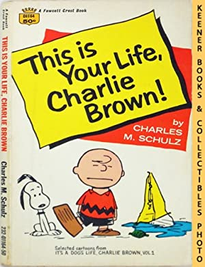 This Is Your Life, Charlie Brown! : Selected Cartoons From It's A Dog Life, Charlie Brown, Volume 1
