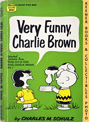 Very Funny, Charlie Brown (Selected Cartoons From You're Out Of Your Mind, Charlie Brown, Volume 1)
