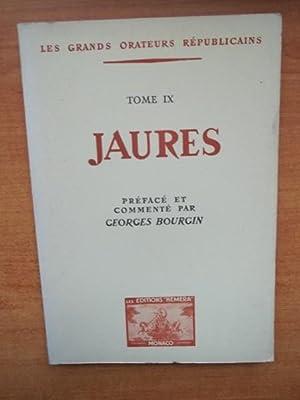 JAURES : LES GRANDS ORATEURS REPUBLICAINS Tome: JAURES /préfacé et