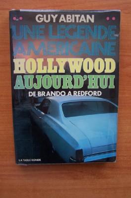 UNE LEGENDE AMERICAINE HOLLYWOOD AUJOURD'HUI de Brando: ABITAN Guy