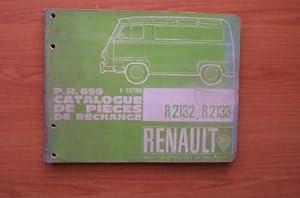 P.R. 699 CATALOGUE DE PIECES DE RECHANGE R2132, R2133 Renault Estafette: collectif