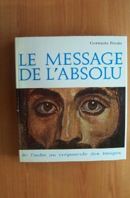 LE MESSAGE DE L'ABSOLU de l'aube au: BAZIN Germain