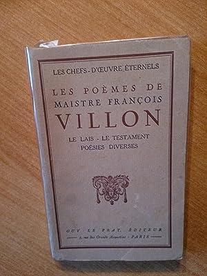 LES POEMES DE MAISTRE FRANCOIS VILLON Le: François VILLON