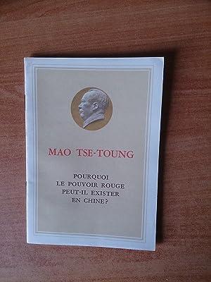 POURQUOI LE POUVOIR ROUGE PEUT-IL EXISTER EN: Mao TSE-TOUNG
