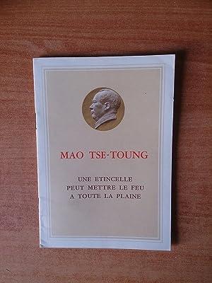 UNE ETINCELLE PEUT METTRE LE FEU A: Mao TSE-TOUNG