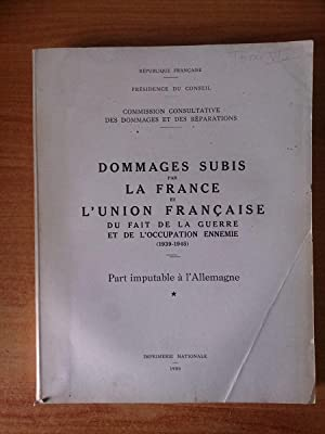 Tome VIII DOMMAGES SUBIS PAR LA FRANCE: collectif