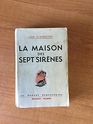 LA MAISON DES SEPT SIRENES: Jean D'AGRAIVES