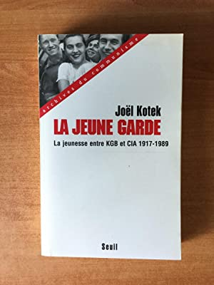 LA JEUNE GARDE la jeunesse entre KGB: Joël KOTEK