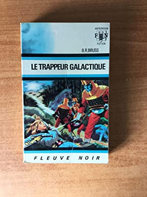 FLEUVE NOIR ANTICIPATION N° 328: Trappeur galactique: BRUSS B. R.